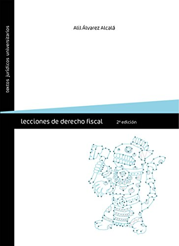Lecciones de derecho fiscal por Alil Álvarez Alcalá
