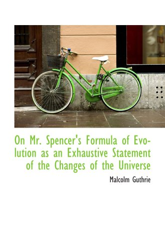 On Mr. Spencer's Formula of Evolution as an Exhaustive Statement of the Changes of the Universe