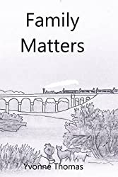 [(Family Matters)] [By (author) Yvonne Thomas] published on (February, 2014)