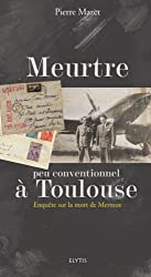 Meurtre peu conventionnel à Toulouse : Enquête sur la mort de Mermoz