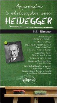 Apprendre à Philosopher avec Heidegger de Edith Blanquet ( 6 novembre 2012 )