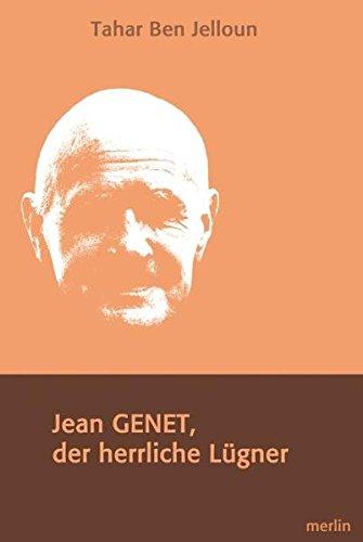 Jean Genet, Der herrliche Lügner