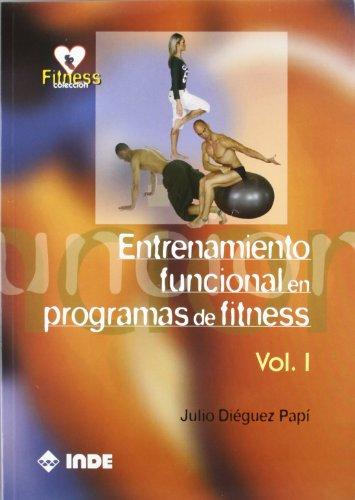 Entrenamiento funcional en programas de fitness. Volumen I: 1 por Julio Diéguez Papí