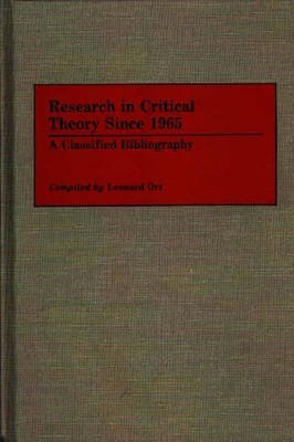 [Research in Critical Theory Since 1965: A Classified Bibliography] (By: Leonard Orr) [published: September, 1989]