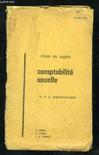 CHOIX DE SUJETS. COMPTABILITE USUELLE. CAP AIDE COMPTABLE.