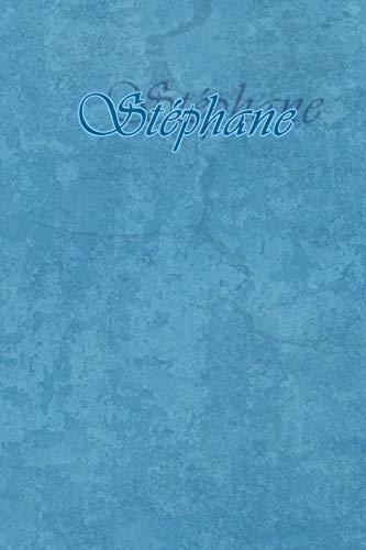 Stéphane: Petit Journal personnel de 121 pages lignées avec couverture bleue avec un prénom d'homme (garçon) : Stéphane par Phil Polissou