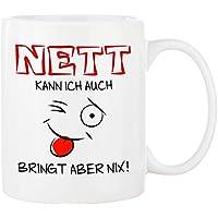 Cadouri - NETT KANN ICH AUCH BRINGT ABER NIX Tasse mit Spruch Kaffeetasse Kaffeebecher