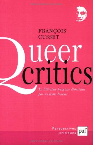 Queer critics : La littrature franaise dshabille par ses homo-lecteurs