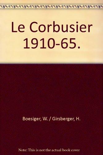 Le Corbusier 1910-65.