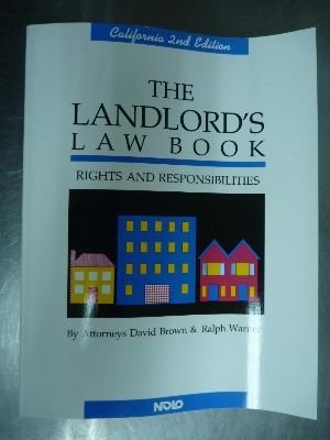 The landlord's law book (California Landlord's Law Book: Rights & Responsibilities)