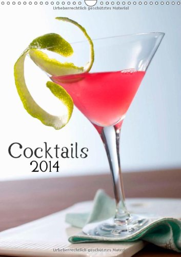 Cocktails (Wandkalender 2014 DIN A3 hoch): Leckere Mix-Drinks für jeden Geschmack! (Monatskalender, 14 Seiten)