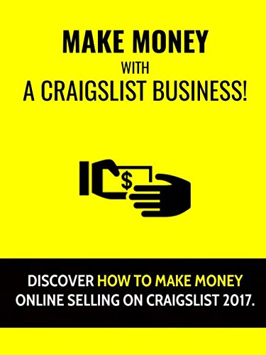 make-money-with-a-craigslist-business-discover-how-to-make-money-online-selling-on-craigslist-2017-e