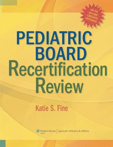 Pediatric Board Recertification Review by Katie S. Fine (2008-04-01)