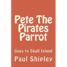 Pete The Pirates Parrot Goes To Skull Island