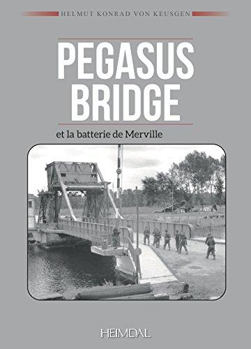 Descargar Libro Pegasus Bridge Et La Batterie De Merville de Helmut Konrad Von Keusgen