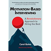 Motivation-based Interviewing: A Revolutionary Approach to Hiring the Best (English Edition)