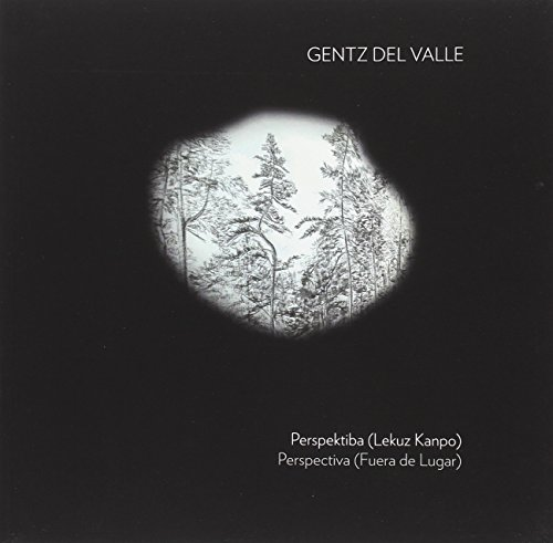 Gentz del Valle-Perspektiba (Lekuz Kanpo)/Perspectiva (Fuera de Lugar) por Koldo Mitxelena Kulturunea