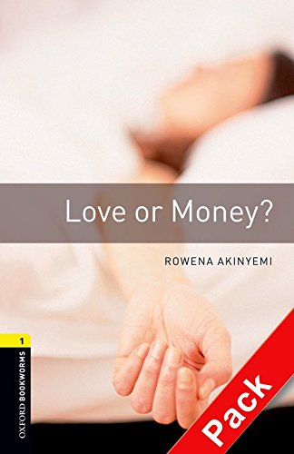 Oxford Bookworms Library: Oxford Bookworms 1. Love or Money? CD Pack: 400 Headwords por Rowena Akinyemi
