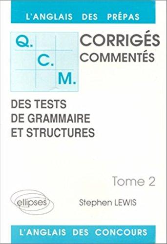 QCM. Tome 2, Corrigés commentés, des tests de grammaire et structures, L'anglais des prépas par Stephen Lewis
