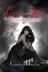 Love is Fear: Valerie Dearborn Book 2 (English Edition)