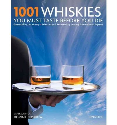 1001 Whiskies You Must Taste Before You Die (1001 (Universe)) Roskrow, Dominic ( Author ) May-15-2012 Hardcover