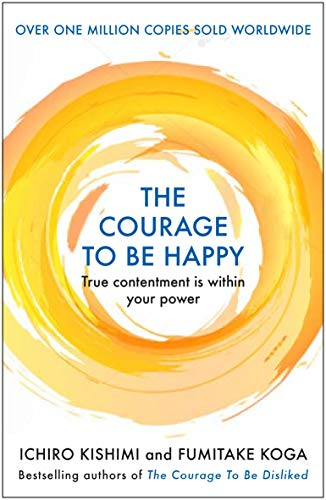 The Courage to be Happy (English Edition)