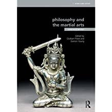 [(Philosophy and the Martial Arts: Engagement)] [ Edited by Graham Priest, Edited by Damon Young ] [October, 2014]
