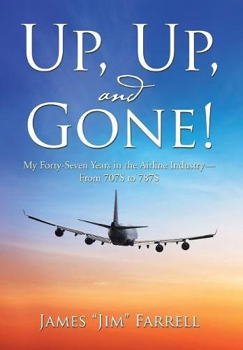 up-up-and-gone-my-forty-seven-years-in-the-airline-industry-from-707s-to-787s
