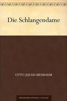 Die Schlangendame (German Edition) par [Bierbaum, Otto Julius]