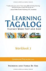 Learning Tagalog - Fluency Made Fast and Easy - Workbook 3 (Part of a 7-Book Set)