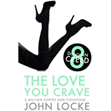 The Love You Crave (Donovan Creed) by John Locke (2013-07-01)
