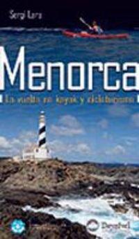Menorca : la vuelta en kayak y cicloturismo por Sergi Lara García