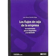 Los flujos de caja de la empresa: Un instrumento para el diagnóstico y la valoración (Cuadernos de Documentación)