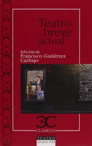 Teatro Breve Actual. Modalidades Discursivas (Clasicos Castalia)