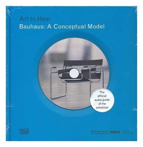 Bauhaus : a conceptual model / Bauhaus-Archiv ... [et al.]