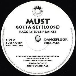 Must / Gotta Get (Loose) (Razor's Edge Remixes) (Razor Surround-sound)