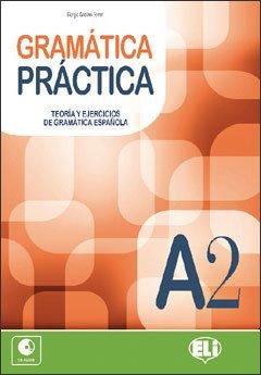 Gramatica practica. A2. Teoria y ejercicios de gramatica espanola. Con espansione online. Per le Scuole superiori
