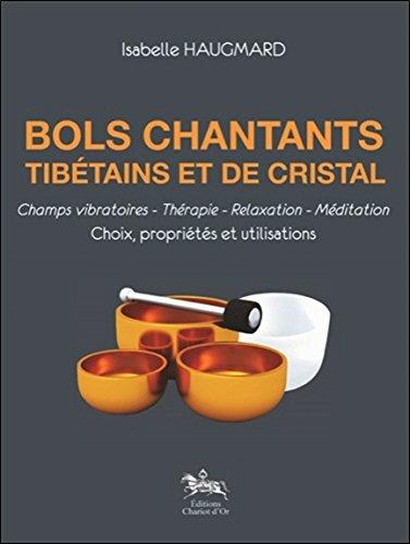 Bols chantants tibétains et de cristal par Isabelle Haugmard