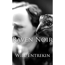Raven Noir: Being an Interactive Investigation of the Curious Case of the Mysterious Death of Edgar Allan Poe
