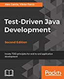 Test-Driven Java Development, Second Edition: Invoke TDD principles for end-to-end application development, 2nd Edition (English Edition)