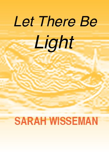 Sarah Wisseman - Let There Be Light (Lisa Donahue Archaeological Mysteries)