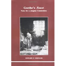 """Goethe's """"Faust"""": Notes for a Jungian Commentary (Studies in Jungian Psychology)"""