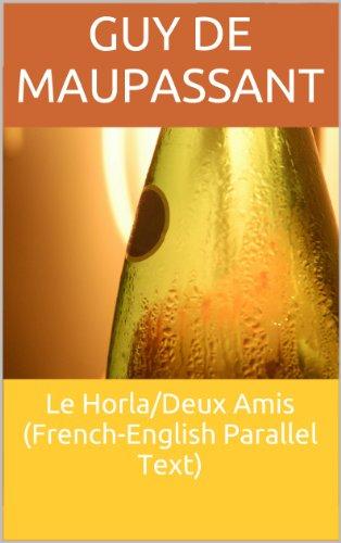 Téléchargement Le Horla/Deux Amis (French-English Parallel Text) epub pdf