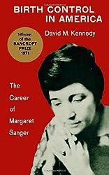 Birth Control in America: Career of Margaret Sanger (Yale Publications in American Studies)
