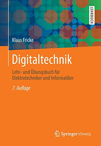 Digitaltechnik: Lehr- und Übungsbuch für Elektrotechniker und Informatiker