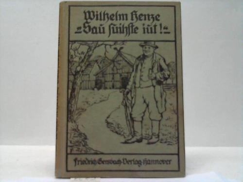 Sau suihste iut! Schwänke und Geschichten par Wilhelm Henze