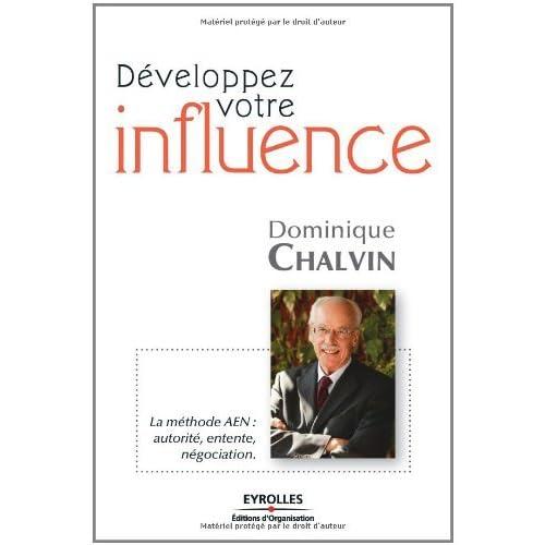 Développez votre influence : La méthode AEN : autorité, entente, négociation (ED ORGANISATION)