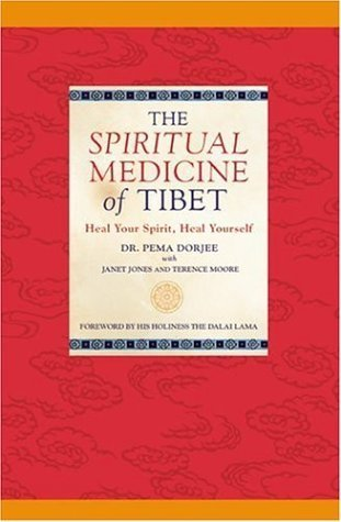 The Spiritual Medicine of Tibet by Dorjee, Dr. Pema, Jones, Janet, Moore, Terence (1999) Paperback