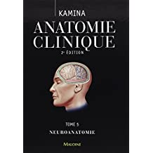 Anatomie clinique : Tome 5, Neuroanatomie