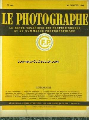 PHOTOGRAPHE (LE) [No 664] du 20/01/1948 - DE HILL A BLUMEFELD GALA DES CONFERENCES - CHAMBRE SYNDICALE DES NEGOCIANTS DE L'ILE-DE-FRANCE - CLASSIFCATIONS DES EMPLOIS TARIFS DES TRAVAUX -NOUVEAUTES - BIBLIOGRAPHIE LES FETES DE ROUEN - .M COLLIN PRESIDENT PROVISOIRE DE BOURGOGNE.